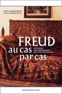 Gilles Ribault - Freud au cas par cas - Lectures philosophiques des cas freudiens.