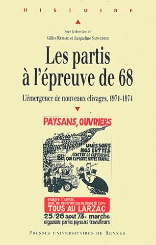 Gilles Richard et Jacqueline Sainclivier - Les partis à l'épreuve de 68 - L'émergence d'un nouveau clivage (1971-1974).