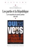 Gilles Richard et Jacqueline Sainclivier - Les partis et la République - La recomposition du système partisan 1956-1967.