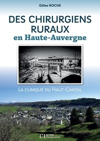 Lemememonde.fr Des chirurgiens ruraux en Haute-Auvergne - La clinique du Haut-Cantal Image