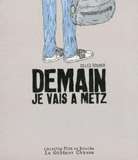 Gilles Rochier - Demain je vais à Metz.