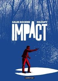 Gilles Rochier et  Deloupy - Impact.
