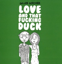 Gilles Rochier - Love and that fucking duck.
