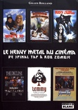 Gilles Rolland - Le heavy metal au cinéma - De Spinal Tap à Rob Zombie.