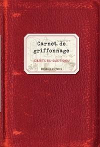 Gilles Ronin - Carnet de griffonnage - Objets du quotidien.
