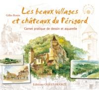 Gilles Ronin - Les beaux villages et châteaux du Périgord - Carnet pratique de dessin et aquarelle.