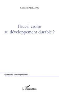 Gilles Rotillon - Faut-il croire au développement durable?.