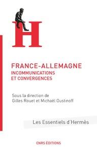 Gilles Rouet et Michaël Oustinoff - France-Allemagne - Incommunications et convergences.