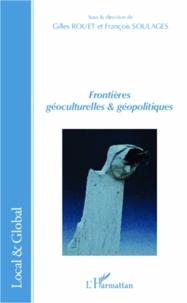 Gilles Rouet et François Soulages - Frontières géoculturelles & géopolitiques.