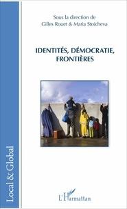Gilles Rouet et Maria Stoicheva - Identités, démocratie, frontières.