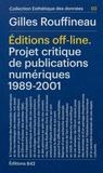 Gilles Rouffineau - Editions off-line - Projet critique de publications numériques (1989-2001).