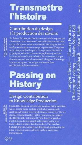 Gilles Rouffineau - Transmettre l'histoire - Contribution du design à la production des savoirs.