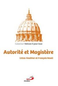 Gilles Routhier et François Nault - Autorité et Magistère.