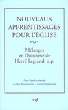 Gilles Routhier et Laurent Villemin - Nouveaux apprentissages pour l'Eglise - Mélanges offerts à Hervé Legrand.