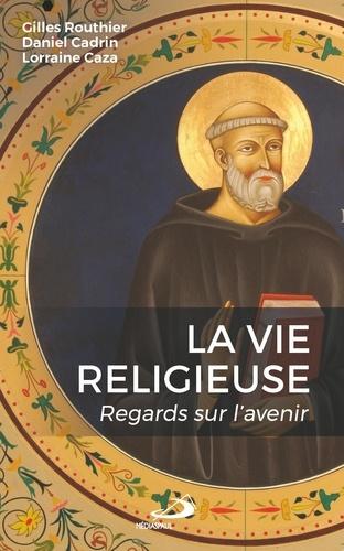 Vie religieuse (La). Regards sur l'avenir