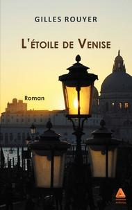 Gilles Rouyer - L'étoile de Venise.