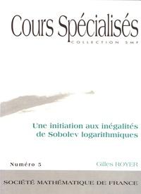 Gilles Royer - Une initiation aux inégalités de Sobolev logarithmiques.
