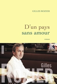 Gilles Rozier - D'un pays sans amour.