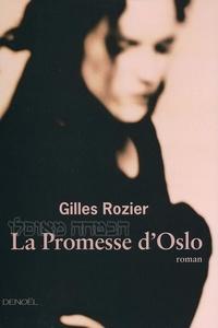 Gilles Rozier - La Promesse d'Oslo.