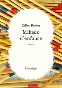 Gilles Rozier - Mikado d'enfance.