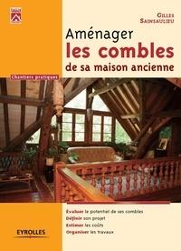 Gilles Sainsaulieu - Aménager les combles de sa maison ancienne.