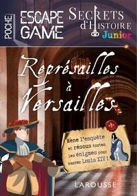 Gilles Saint-Martin - Secrets d'histoire junior - Représailles à Versailles.
