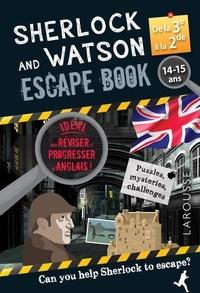 Gilles Saint-Martin - Sherlock and Watson Escape book spécial de la 3e à la 2de - Révise ton anglais en menant l'enquête !.