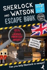 Gilles Saint-Martin - Sherlock and Watson Escape book spécial de la 4e à la 3e - Révise ton anglais en menant l'enquête !.
