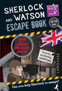 Gilles Saint-Martin - Sherlock and Watson Escape book spécial de la 5e à la 4e - Révise ton anglais en menant l'enquête !.
