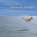 Gilles Santantonio et Corto Santantonio - 30 ans de voyages en ailes volantes autour du monde.
