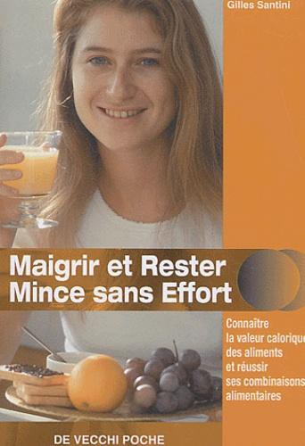 Gilles Santini - Maigrir et rester mince sans effort.