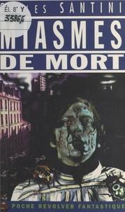 Gilles Santini - Miasmes de mort.