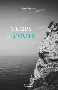Gilles Santucci - Le temps du doute.