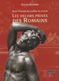 Gilles Sauron - Dans l'intimité des maîtres du monde - Les décors privés des Romains.