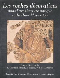 Gilles Sauron et Jacqueline Lorenz - Les roches décoratives dans l'architecture antique et du Haut Moyen Age.