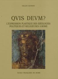 Gilles Sauron - Quis deum ? - L'expression plastique des idéologies politiques et religieuses à Rome à la fin de la République et au début du Principat.