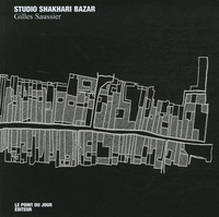 Gilles Saussier - Studio Shakari Bazar.