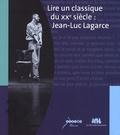 Gilles Scaringi et Maryse Adam-Maillet - Lire un classique du XXe siècle : Jean-Luc Lagarce.