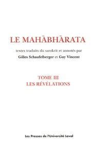 Gilles Schaufelberger et Guy R. Vincent - Le Mahâbhârata - Tome 3, Les révélations.