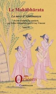 Gilles Schaufelberger et Guy R. Vincent - Le Mahâbhârata - Tome 4, La mort d'Abhimanyu.