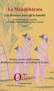 Gilles Schaufelberger et Guy R. Vincent - Le Mahâbhârata - Tome 5, Les derniers jours de la bataille.