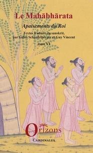 Gilles Schaufelberger et Guy R. Vincent - Le Mahâbhârata - Tome 6, Apaisements du roi.