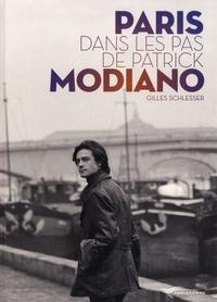 Gilles Schlesser - Paris dans les pas de Patrick Modiano.