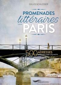 Gilles Schlesser - Promenades littéraires dans Paris.