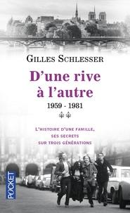 Gilles Schlesser - Saga parisienne Tome 2 : D'une rive à l'autre 1959-1981.