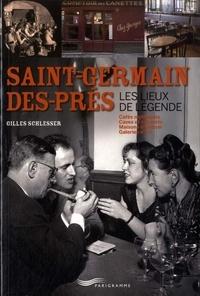 Gilles Schlesser - Saint-Germain-des-Prés - Les lieux de légende.