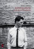 Gilles Sebhan - Mandelbaum ou le rêve d'Auschwitz.