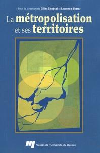 Gilles Sénécal et Laurence Bherer - La métropolisation et ses territoires.