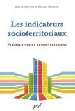 Gilles Sénécal et Florent Joerin - Les indicateurs socioterritoriaux - Perspectives et renouvellement.