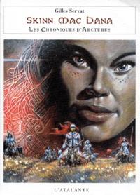 Gilles Servat - Les Chroniques d'Arcturus Tome 1 : Skinn Mac Dana ou La courtise de Lirn.